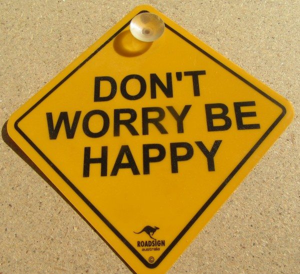 Road Sign - Don´t worry