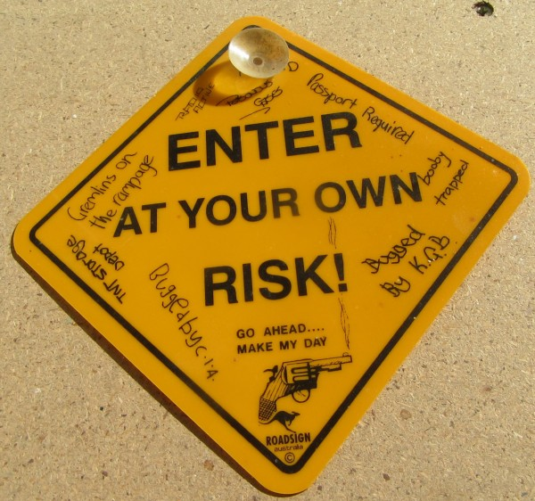 Road Sign - Enter at your own Risk